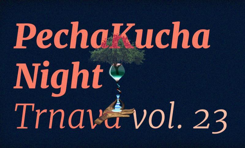 PechaKucha Night Trnava vol. 23